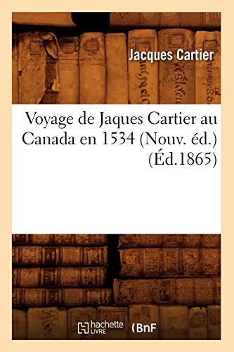 Voyage de Jaques Cartier au Canada en 1534 (Nouv. ed.) (Ed.1865) By Cartier J