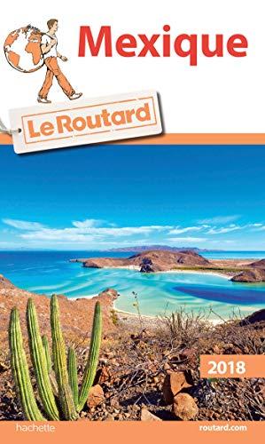 Guide du Routard Mexique  2018 (Le Routard)