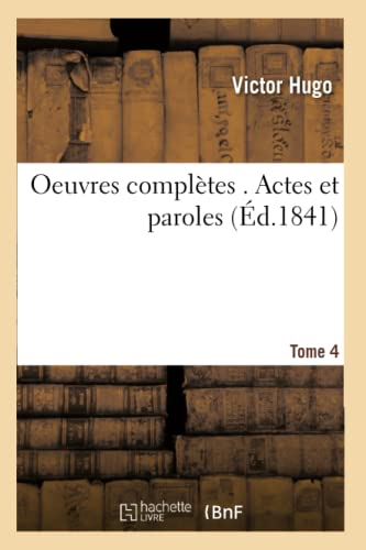 Oeuvres completes . Actes et paroles Tome 4 By Victor Hugo