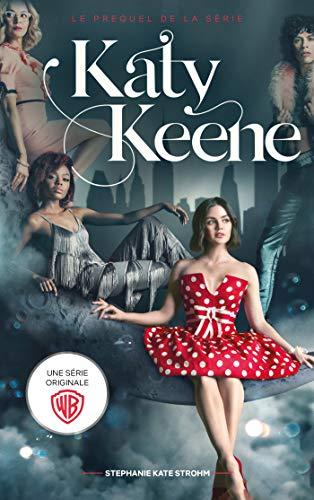 Katy Keene - Le prequel de la série spin-off de Riverdale By Stephanie Kate Strohm