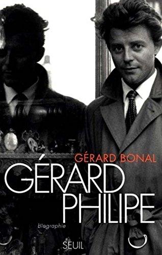 Gérard Philippe: Biographie By Grard Bonal
