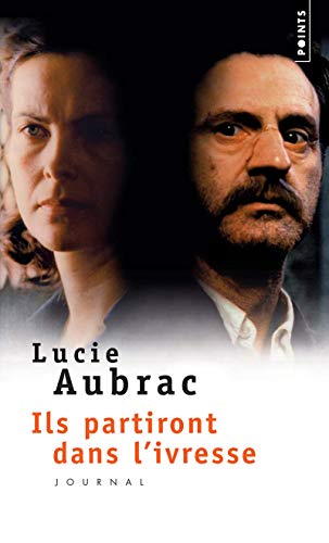 Ils Partiront Dans l'Ivresse By Lucie Aubrac