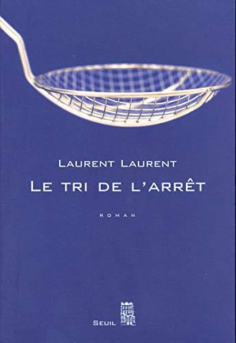 Le Tri de l'arrêt (Romans français (H.C.)) By Laurent Laurent