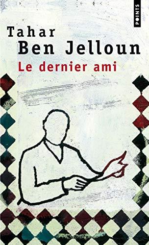 Le Dernier Ami by Tahar Ben Jelloun