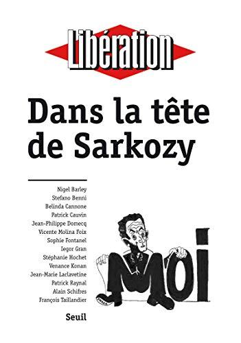 Dans la tête de Sarkozy By Libration