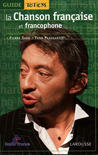 La chanson française et francophone (Guide totem) By Pierre Saka