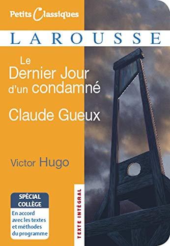 Le Dernier Jour d'un condamné / Claude Gueux - spécial collège (Petits Classiques Larousse (90)) By Victor Hugo