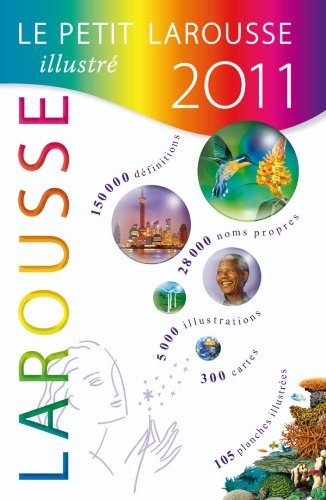 Le Petit Larousse Illustre 2011 By Larousse
