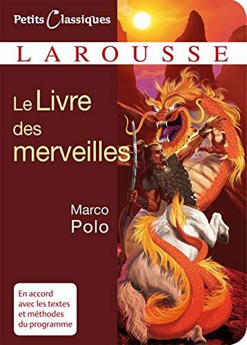 Le Livre Des Merveilles (Petits Classiques Larousse (72)) By Marco Polo