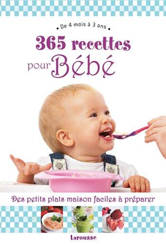 365 recettes pour bébé: De 6 mois à 3 ans (Hors collection Pratique) By Christine Zalejski