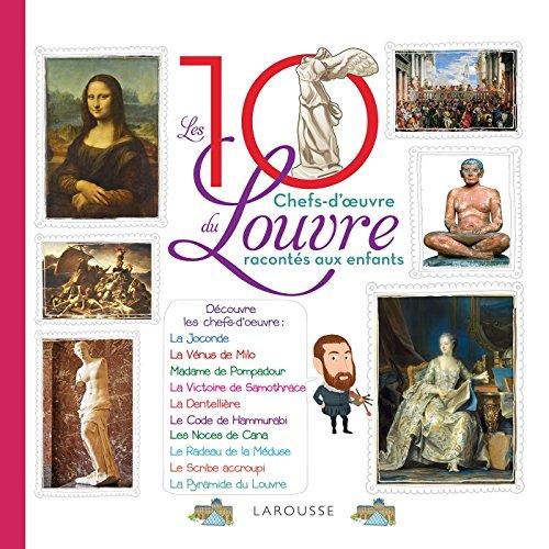 Les 10 chefs d'oeuvre du Louvre racontés aux enfants By Graldine Maincent