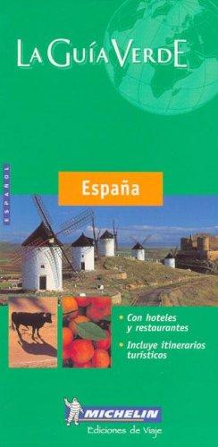 Michelin la Guia Verde Espana (Michelin Green Guide Espana (Spain, Spanish Ed.)) By Michelin Travel Publications