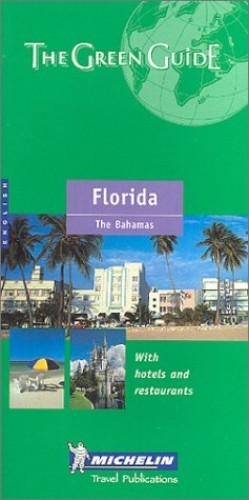 Florida Green Guide By Michelin Travel Publications