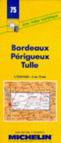 Bordeaux-Perigueux-Tulle By Michelin Travel Publications