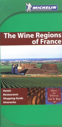 Wine Regions of France Green Guide By Michelin Travel Publications