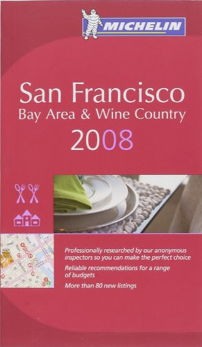The Michelin Guide San Francisco 2008 By Michelin