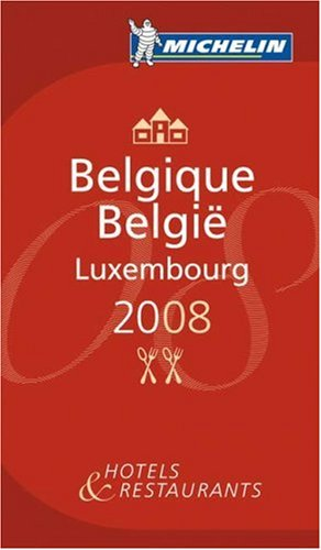 The Michelin Guide Belgique-Luxembourg 2008: 2008 by
