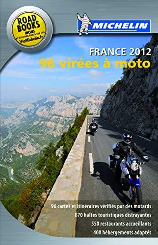 Le guide Michelin pour les motards: 96 virées à moto : France 2012 (PRATIQUES/PRAKT. MICHELIN) By Collectif