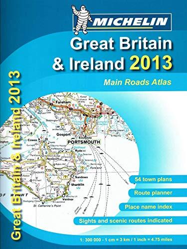 Great Britain & Ireland 2013 - Mains Roads Atlas By Michelin