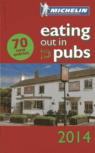 Eating Out in Pubs 2014 (Michelin Pub Guide) Created by Michelin