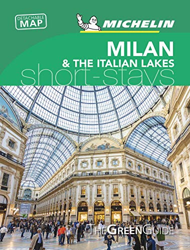 Milan & the Italian Lakes - Michelin Green Guide Short Stays By Michelin Travel Publications