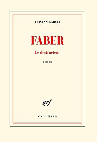 Faber. Le destructeur By Tristan Garcia