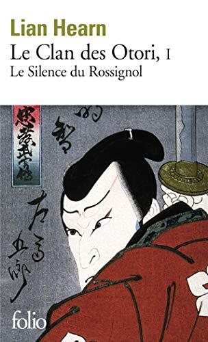 Le clan des Otori 1/Le silence du rossignol By Lian Hearn