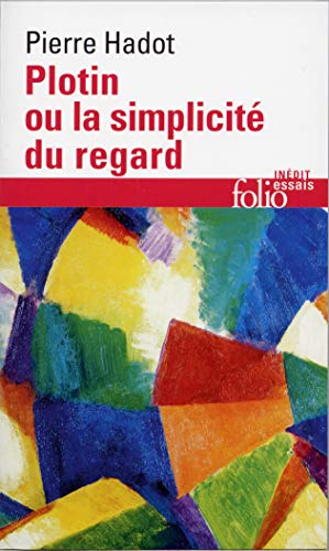 Plotin Ou La Simplicite par Pierre Hadot