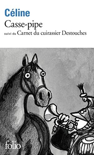 Casse-Pipe / Carnet Du Cuirassier Destouches By Celine