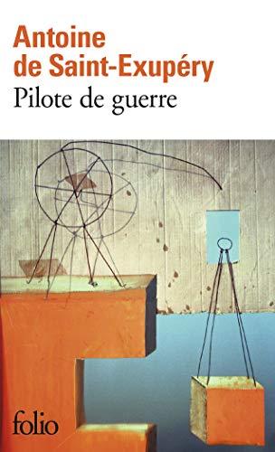 Pilote de guerre By Antoine de Saint-Exupery