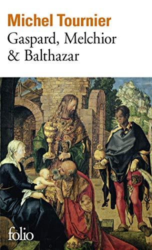 Gaspard, Melchior et Balthazar By Michel Tournier