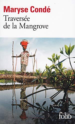 La Traversee de la Mangrove By Maryse Conde