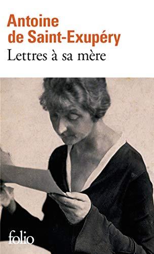 Lettres A Sa Mere By Antoine de Saint-Exupery