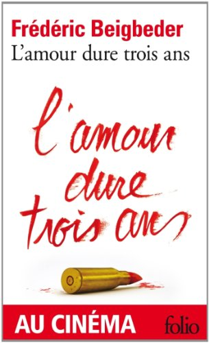 L' Amour Dure Trois Ans by Frederic Beigbeder