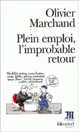 Plein Emploi, L'Improbable Retour by Olivier Marchand