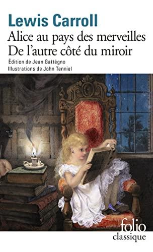 Les Aventures d'Alice au pays des merveilles - Ce qu'Alice trouva de l'autre côté du miroir (Folio classique - Prescriptions) By Lewis Carroll