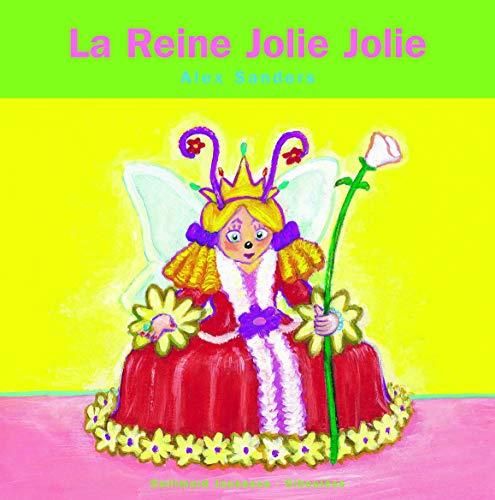 La Reine Jolie Jolie (Les Rois Les Reines - Giboulées) By Alex Sanders