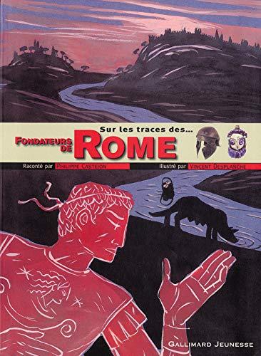 Fondateurs de Rome (SUR LES TRACES DE) By PHILIPPE CASTEJON