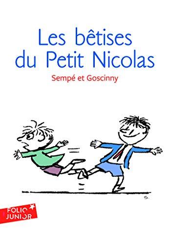 Les betises du Petit Nicolas (Histoires inedites 1) By Jean-Jacques Sempe