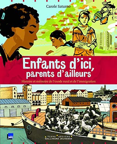 ENFANTS D'ICI, PARENTS D'AILLEURS: HISTOIRE ET MEMOIRE DE L'EXODE RURAL ET DE L'IMMIGRATION (TERRE URBAINE) By CAROLE SATURNO