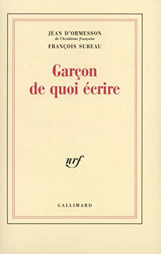 Garçon, de quoi écrire (Blanche) By Jean d Ormesson