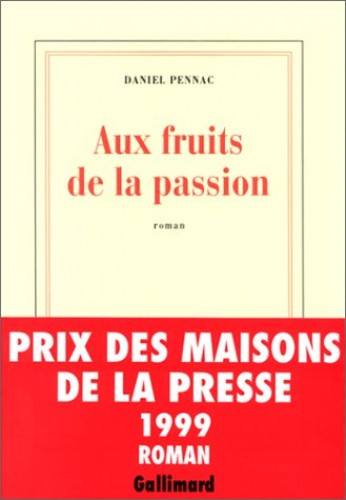 Aux Fruits De La Passion By Daniel Pennac