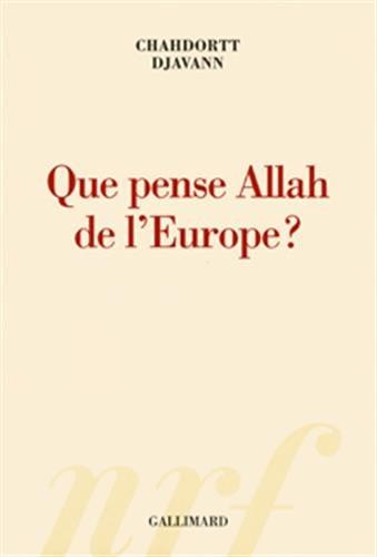 Que pense Allah de l'Europe ? By Chahdortt Djavann