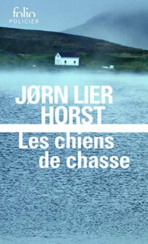 Les Chiens de Chasse. Une Enquête de William Wisting (Folio Policier) (Folio policier, 10542) By Jrn Lier Horst
