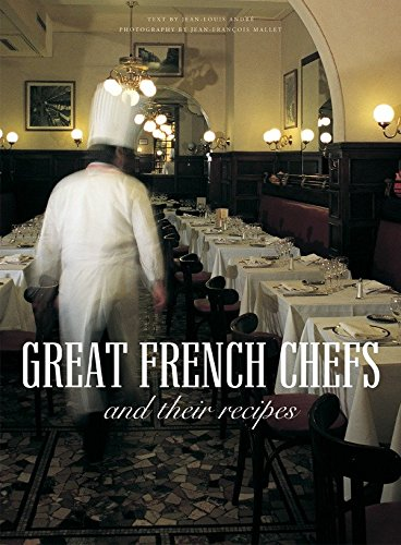 Great French Chefs and Their Recipes By Jean-Louis Andre