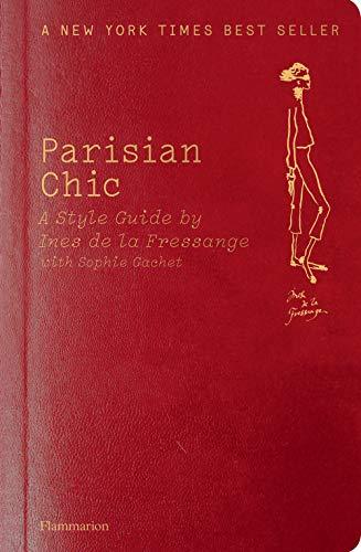 Parisian Chic: A Style Guide by Ines de la Fressange By Ines de la Fressange