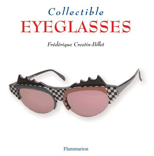 Collectible Eyeglasses By Frederique Crestin-Billet