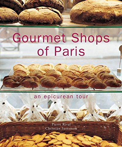 Gourmet Shops of Paris By Pierre Rival