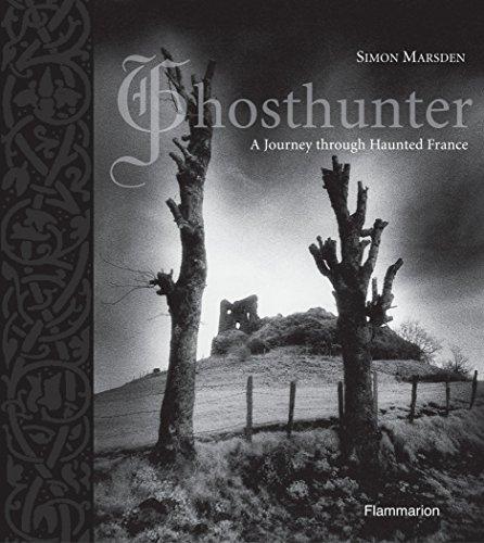 Ghosthunter:A Journey through Haunted France By Simon Marsden
