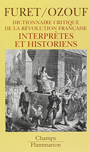 Interprètes et historiens (Dictionnaire critique de la Révolution française (5)) By Mona Ozouf